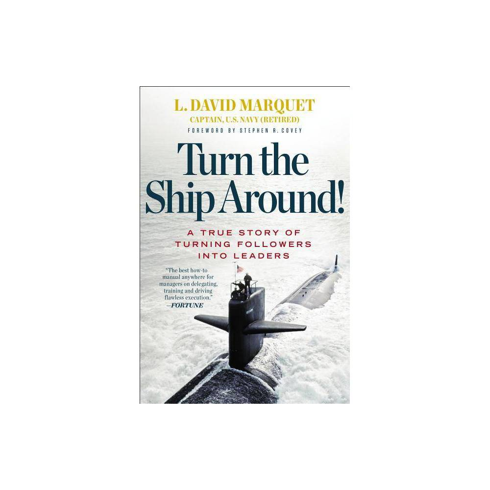 Turn The Ship Around By L David Marquet Hardcover