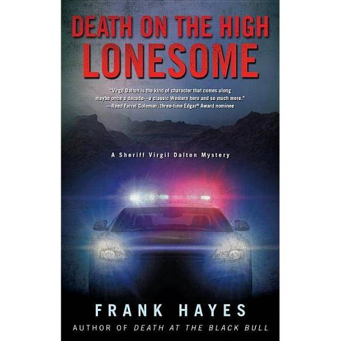 Death on the High Lonesome - (Sheriff Virgil Dalton Myster) by  Frank Hayes (Paperback) - image 1 of 1