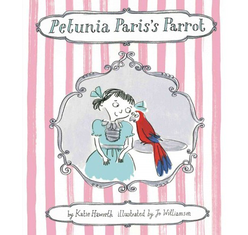 Petunia Paris's Parrot (School And Library) (Katie Haworth) - image 1 of 1