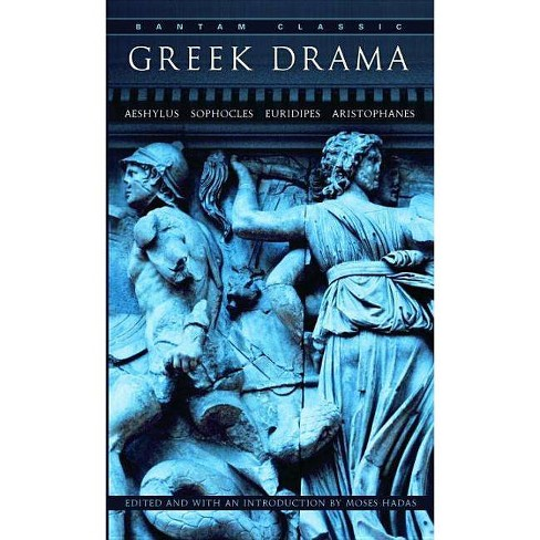 Greek Drama - (Bantam Classics) by  Moses Hadas (Paperback) - image 1 of 1