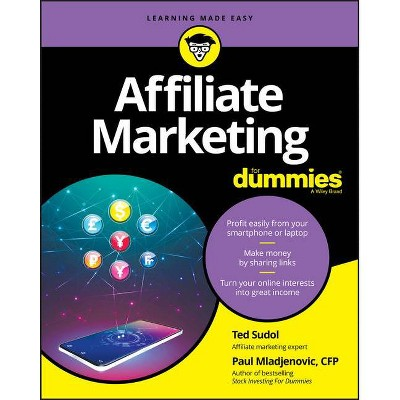 Affiliate Marketing for Dummies - (For Dummies) by  Ted Sudol & Paul Mladjenovic (Paperback)