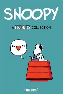 Snoopy : A Peanuts Collection (Hardcover)(Charles M. Schulz & Vicki Scott & Alexis E. Fajardo & Shane