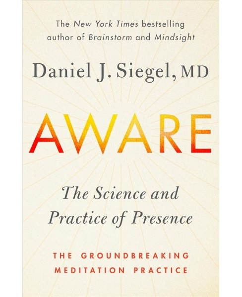 Aware : The Science and Practice of Presence: The Groundbreaking Meditation Practice -  (Hardcover) - image 1 of 1