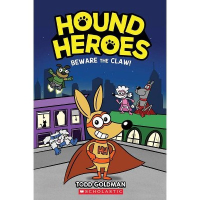 Beware the Claw! (Hound Heroes #1), Volume 1 - by Todd H Doodler & Todd Goldman (Paperback)