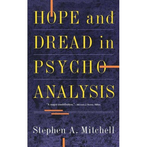 Hope and Dread in Pychoanalysis - by  Stephen A Mitchell (Paperback) - image 1 of 1