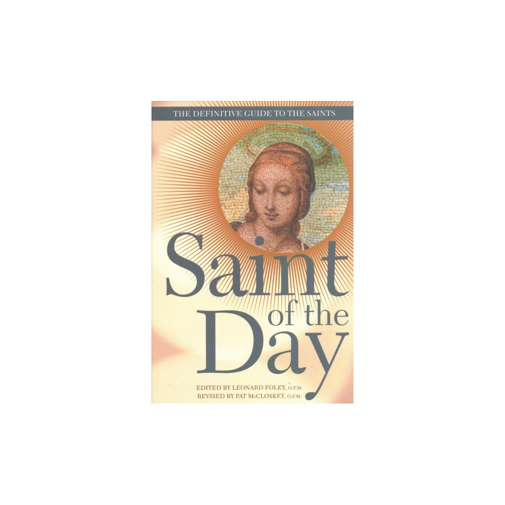 Saint of the Day : The Definitive Guide to the Saints - (Paperback)
