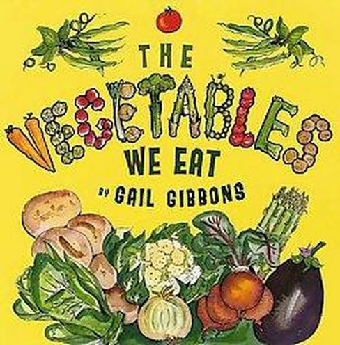 Vegetables We Eat (Reprint) (Paperback) (Gail Gibbons) - image 1 of 1