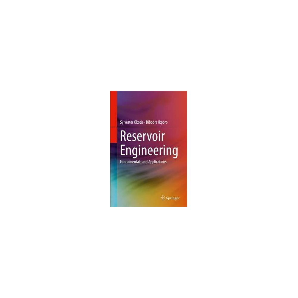 Reservoir Engineering : Fundamentals and Applications - (Hardcover)