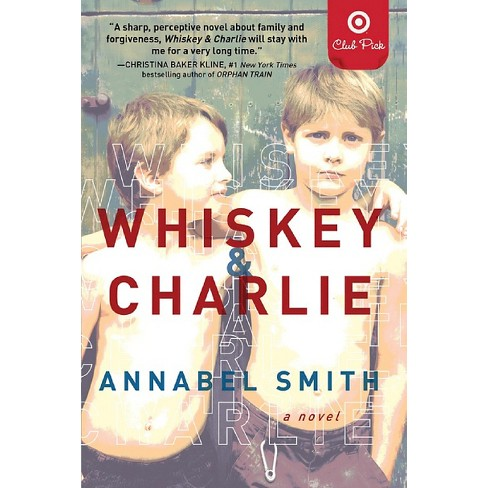 Target Club Pick April 2015: Whiskey and Charlie (Paperback) by Annabel Smith - image 1 of 1