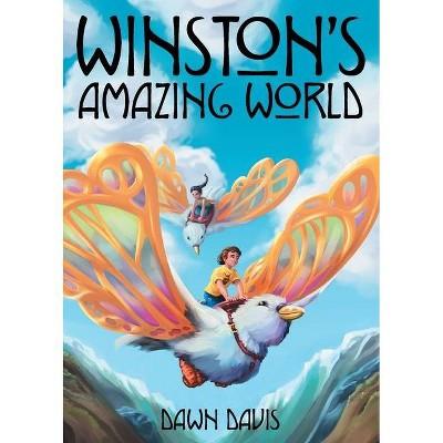 Winston's Amazing World - by  Dawn Davis (Paperback)