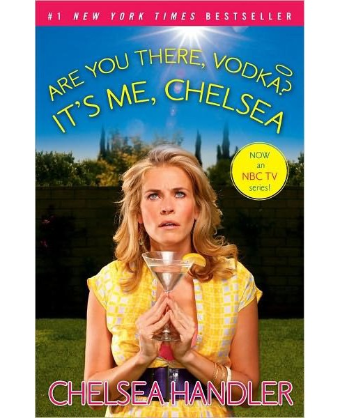 Are You There, Vodka? It's Me, Chelsea (Reprint) (Paperback) by Chelsea Handler - image 1 of 1