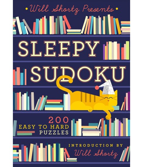 Will Shortz Presents Sleepy Sudoku : 200 Easy to Hard Puzzles (Paperback) - image 1 of 1