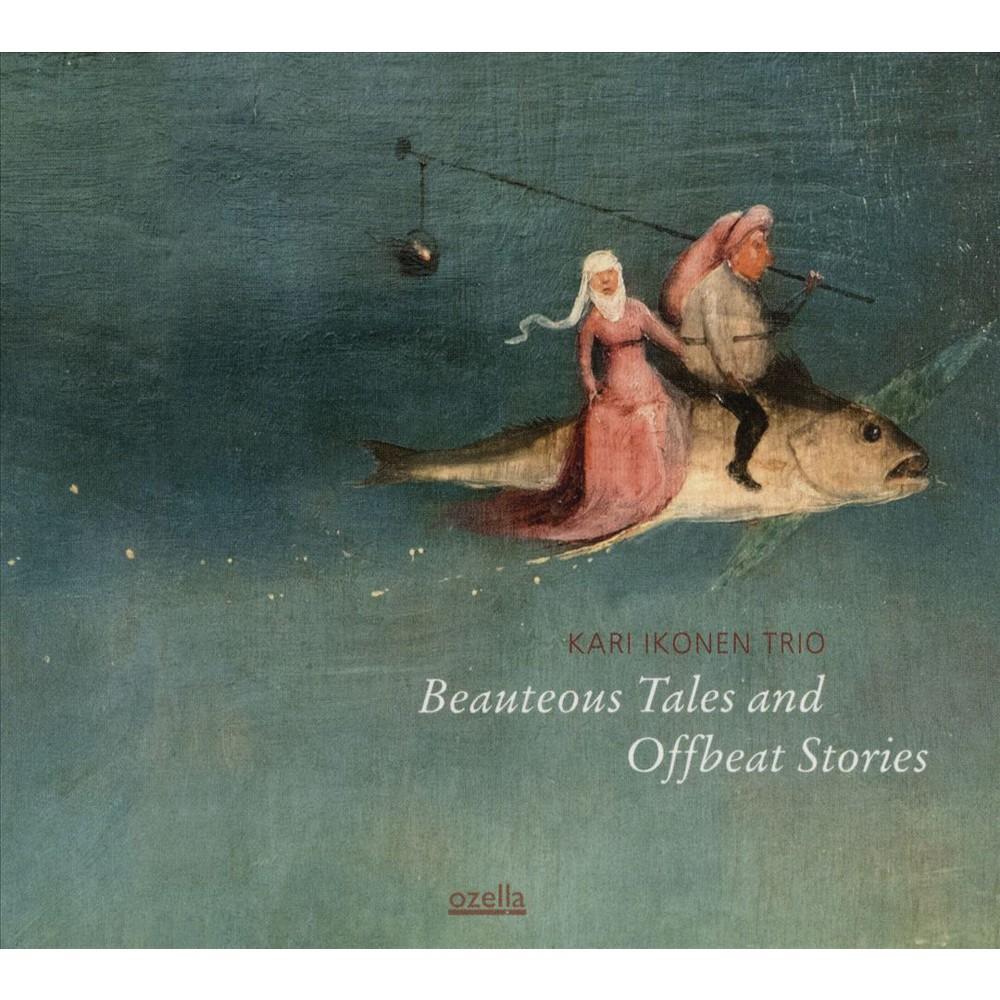 Kari Ikonen - Beauteous Tales And Offbeat Stories (CD)