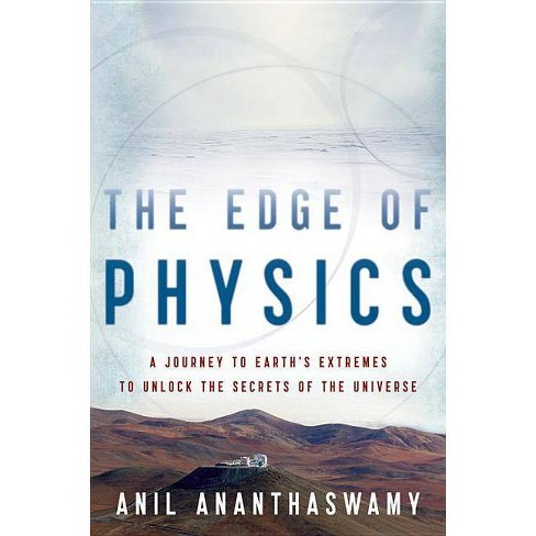 The Edge of Physics - by  Anil Ananthaswamy (Paperback) - image 1 of 1