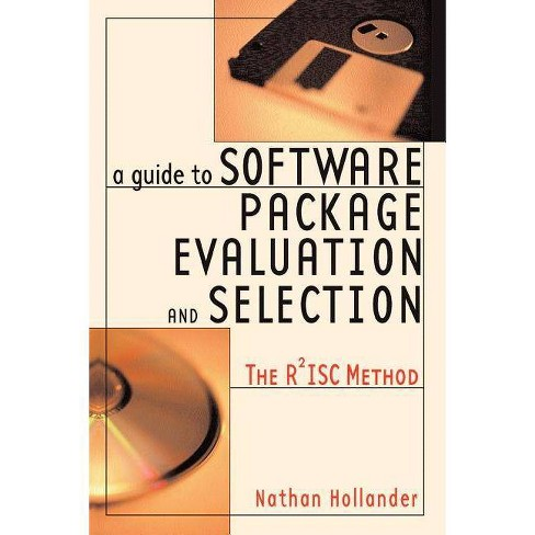A Guide to Software Package Evaluation and Selection - by Nathan Hollander  (Paperback)