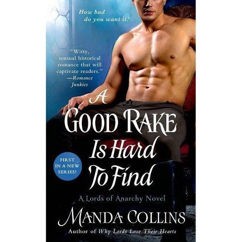 A Good Rake Is Hard to Find ( Lords of Anarchy) (Paperback) by Manda Collins - image 1 of 1