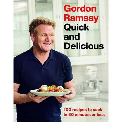 Gordon Ramsay Quick and Delicious - (Hardcover)