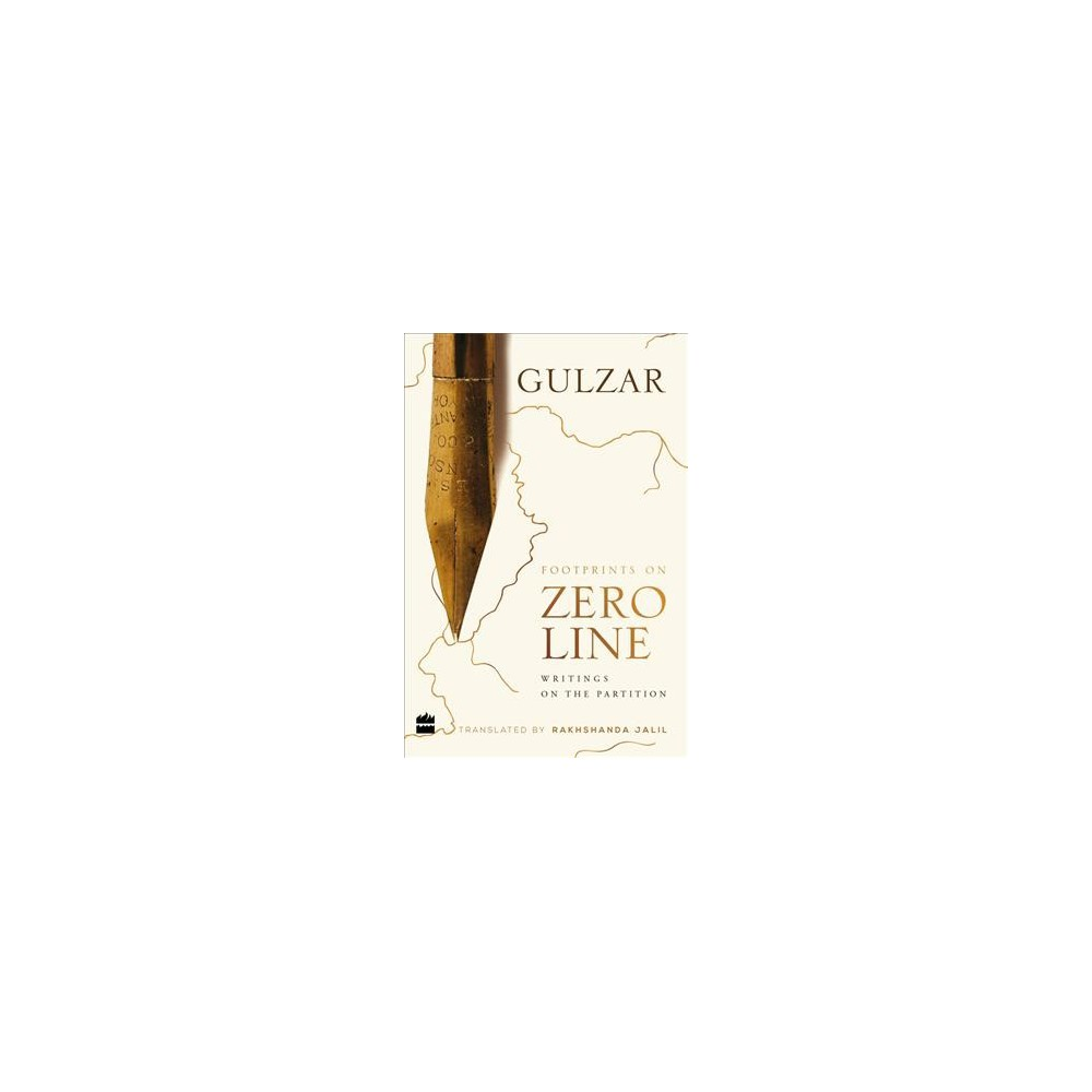 Footprints on Zero Line : Writings on the Partition - by Gulzar (Hardcover)