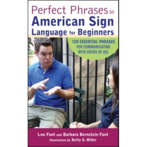 Perfect Phrases in American Sign Language for Beginners - by  Lou Fant & Barbara Bernstein Fant - image 1 of 1