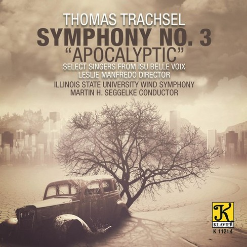 Illinois State Unive - Trachsel:Sym No 3 Apocalyptic (CD) - image 1 of 1