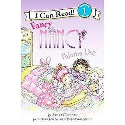Fancy Nancy: Pajama Day ( I Can Read, Beginning Reading 1) (Paperback) by Jane O'Connor