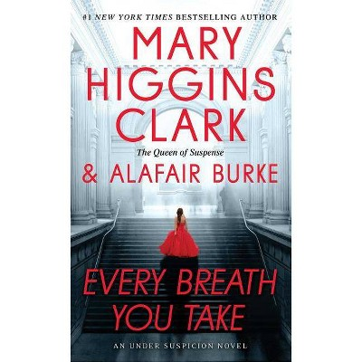 Every Breath You Take -  Reprint by Mary Higgins Clark & Alafair Burke (Paperback)