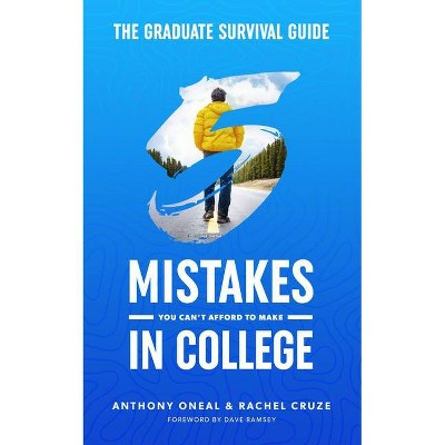 Graduate Survival Guide 5 Mistakes You Can't Afford to Make in College (Hardcover) (Anthony O'Neal)
