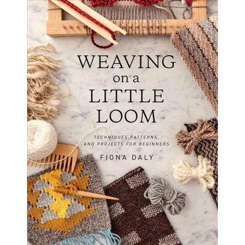 Weaving On A Little Loom By Fiona Daly Paperback Target