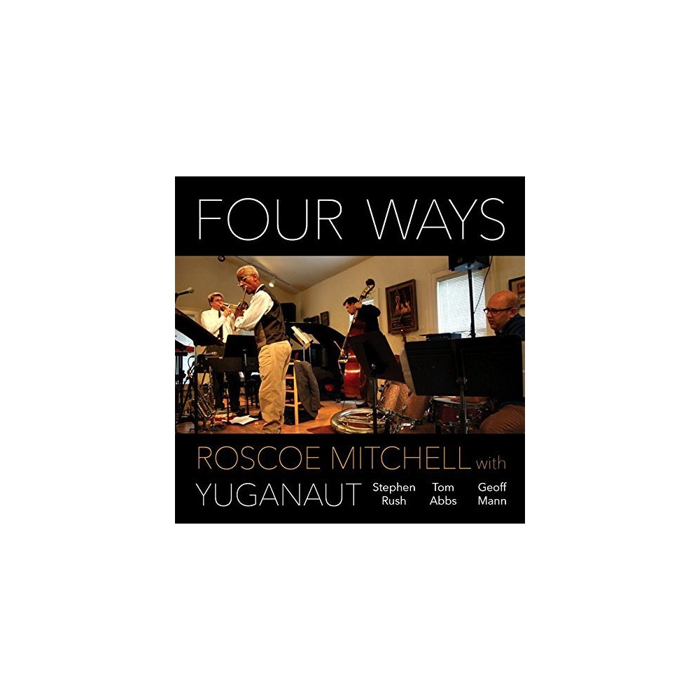 Roscoe Mitchell - Four Ways (CD) Disc 1 1. Double Helix 2. Improvisation No. 1 3. Improvisation No. 2 4. Improvisation No. 3 5. Cards for Yuganaut No. 1 6. Cards for Yuganaut No. 2 7. Cards for Yuganaut No. 3 8. Four Ways for Yuganaut and Roscoe Mitchell 9. Son Warship