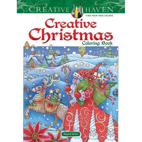 Creative Haven Creative Christmas Coloring Book Creative Haven Coloring Books By Marjorie Sarnat Paperback Target