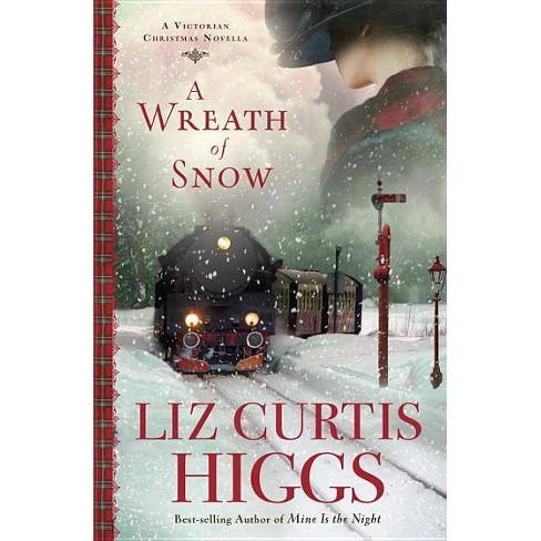 A Wreath of Snow - by  Liz Curtis Higgs (Hardcover) - image 1 of 1