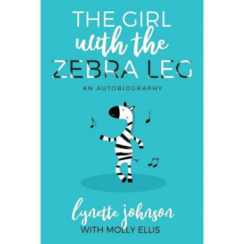The Girl with the Zebra Leg - by  Lynette Johnson (Paperback) - image 1 of 1