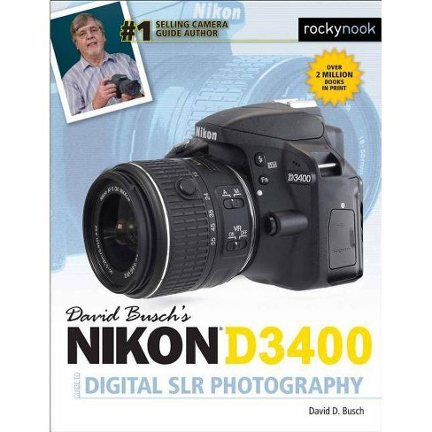 David Busch's Nikon D3400 Guide to Digital Slr Photography - (The David Busch Camera Guide) (Paperback) - image 1 of 1