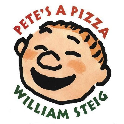 Pete's a Pizza - by William Steig (Board_book)