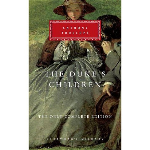 The Duke's Children - (Everyman's Library Classics) by  Anthony Trollope (Hardcover) - image 1 of 1