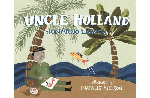 Uncle Holland -  by Jonarno Lawson (Hardcover) - image 1 of 1
