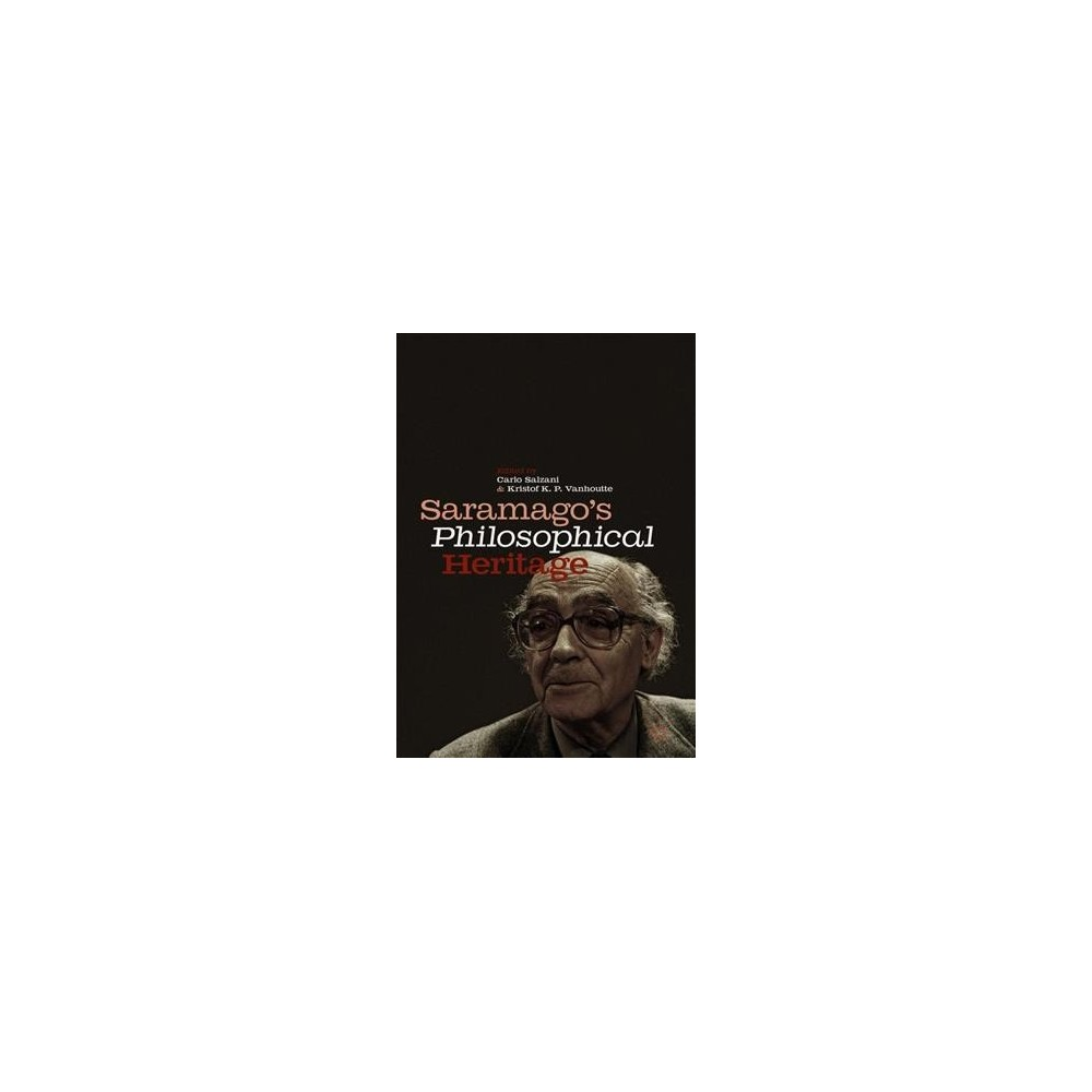Saramago's Philosophical Heritage - (Hardcover)