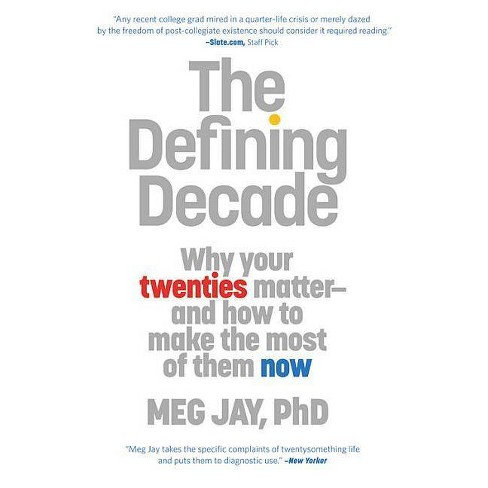 The Defining Decade - by Meg Jay (Paperback)