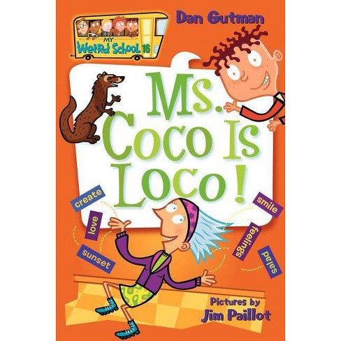 Ms. Coco Is Loco! - (My Weird School) by  Dan Gutman (Paperback) - image 1 of 1