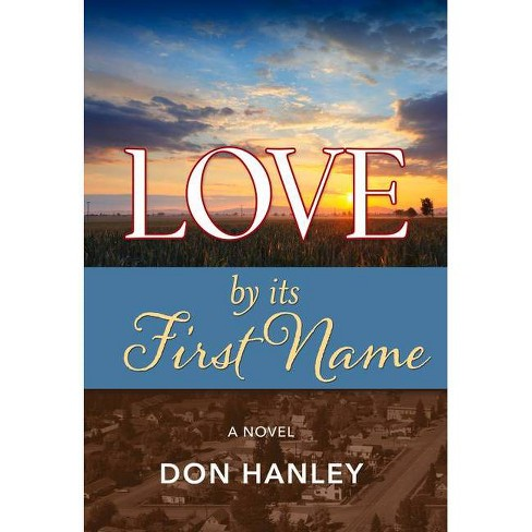 Love by Its First Name - by  Don Hanley (Paperback) - image 1 of 1