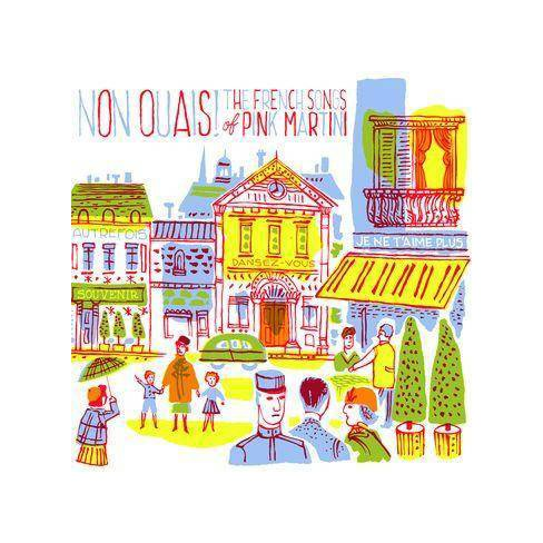 Pink Martini - Non Ouais! The French Songs Of Pink Martini (CD) - image 1 of 1
