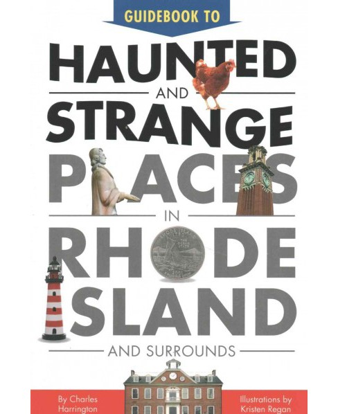 Guidebook to Haunted and Strange Places in Rhode Island and Surrounds (Paperback) (Charles Harrington) - image 1 of 1