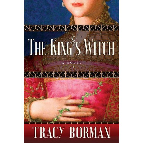 The King's Witch - (Frances Gorges Historical Trilogy) by  Tracy Borman (Hardcover) - image 1 of 1