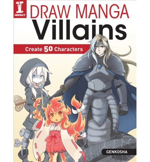 Draw Manga Villains : Create 50 Sinister Characters (Paperback) - image 1 of 1