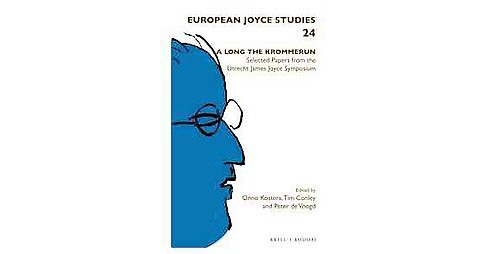 Long the Krommerun : Selected Papers from the Utrecht James Joyce Symposium (Paperback) - image 1 of 1