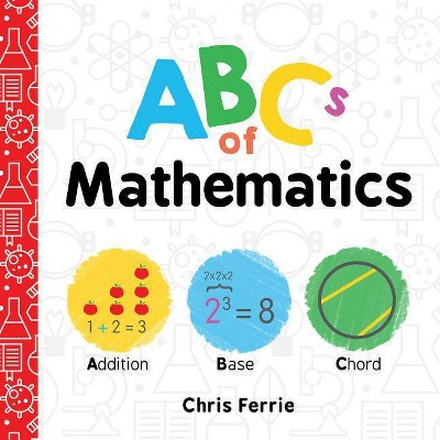 ABCs of Mathematics - (Baby University) by  Chris Ferrie (Board Book)
