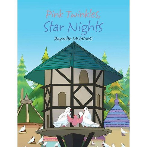 Pink Twinkles, Star Nights - by  Raynette McGiness (Hardcover) - image 1 of 1