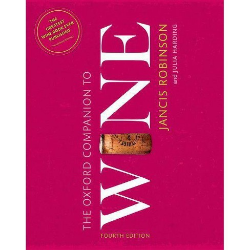 The Oxford Companion to Wine - 4th Edition by  Jancis Robinson & Julia Harding (Hardcover) - image 1 of 1