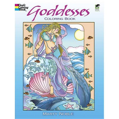 Goddesses Coloring Book - (Dover Coloring Books) By Marty Noble (Paperback)  : Target