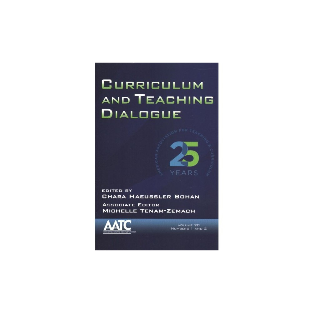 Curriculum and Teaching Dialogue, Issue One & Two - (Paperback)